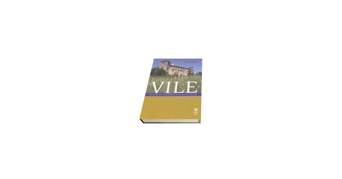 Kultura vile na Vipavskem in Goriškem od 16. do 18. stoletja - Helena Seražin | Fundacionsinadep.org