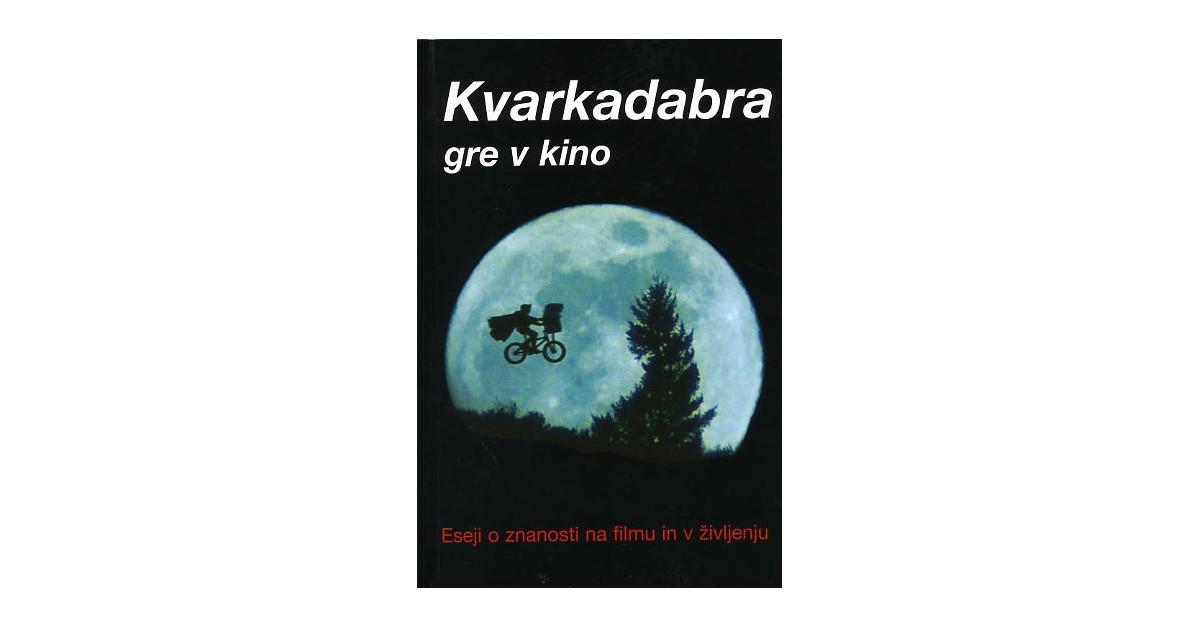 Kvarkadabra gre v kino - Sašo Dolenc, ... [et al.] | Fundacionsinadep.org