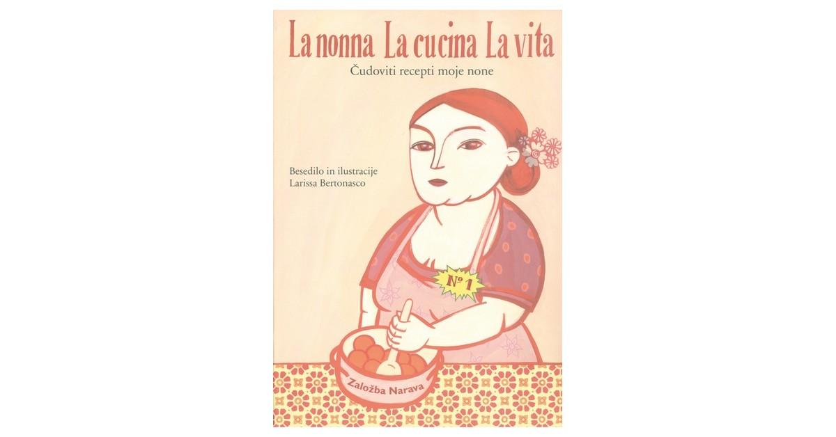 La nonna, la cucina, la vita - Larissa Bertonasco | Menschenrechtaufnahrung.org