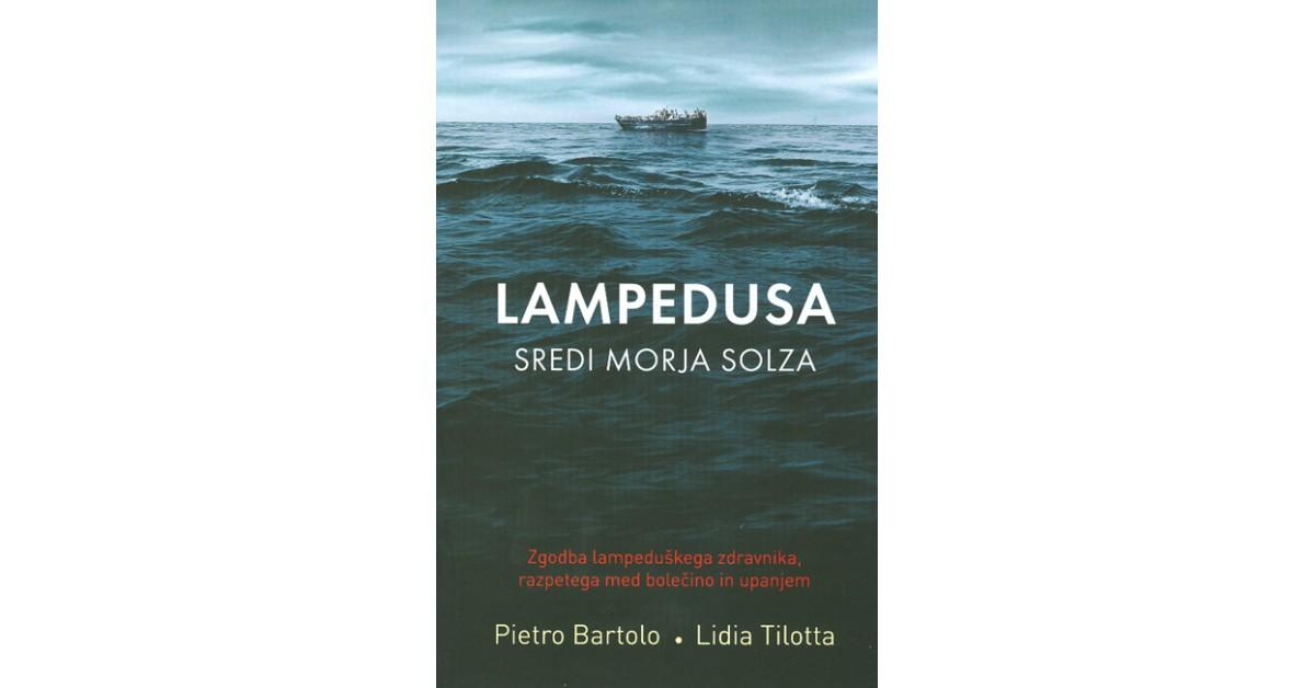 Lampedusa - Pietro Bartolo, Lidia Tilotta | Fundacionsinadep.org