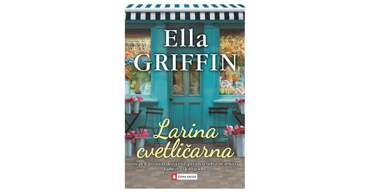 Larina cvetličarna - Ella Griffin | Menschenrechtaufnahrung.org