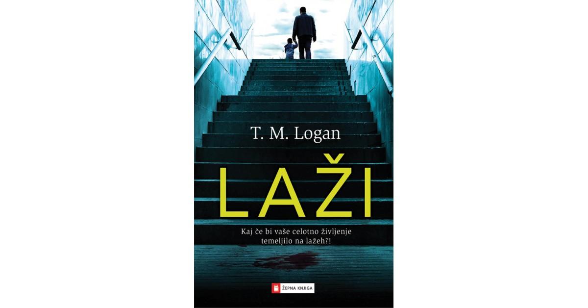 Laži - T. M. Logan | Fundacionsinadep.org