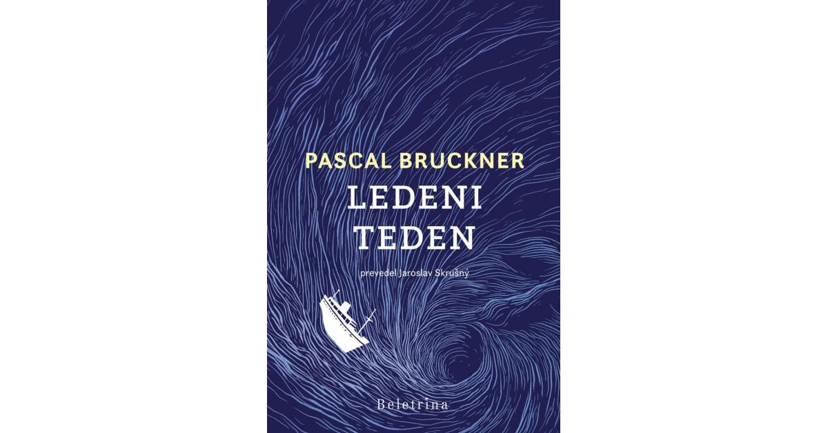 Ledeni teden - Pascal Bruckner   Menschenrechtaufnahrung.org