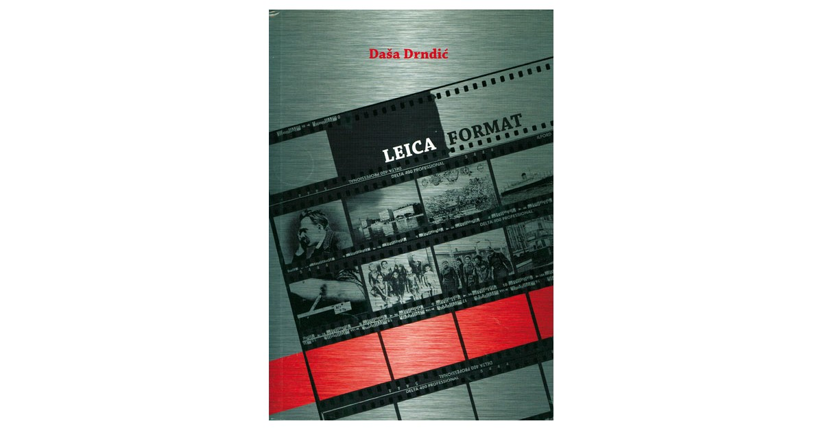 Leica format - Daša Drndić | Fundacionsinadep.org