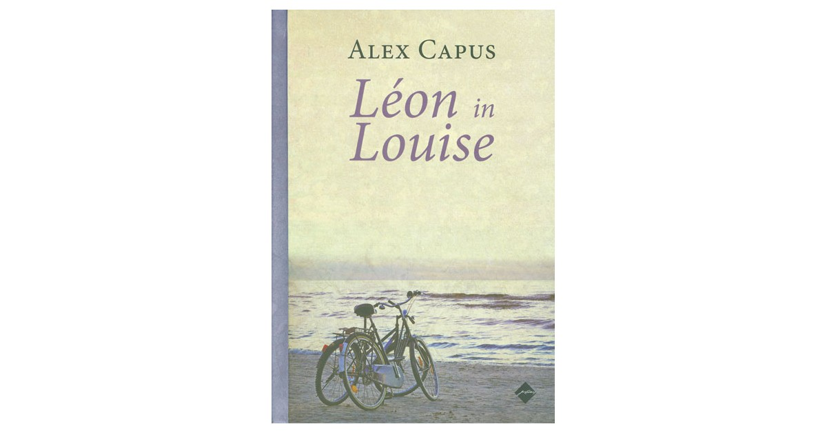 Léon in Louise - Alex Capus | Fundacionsinadep.org