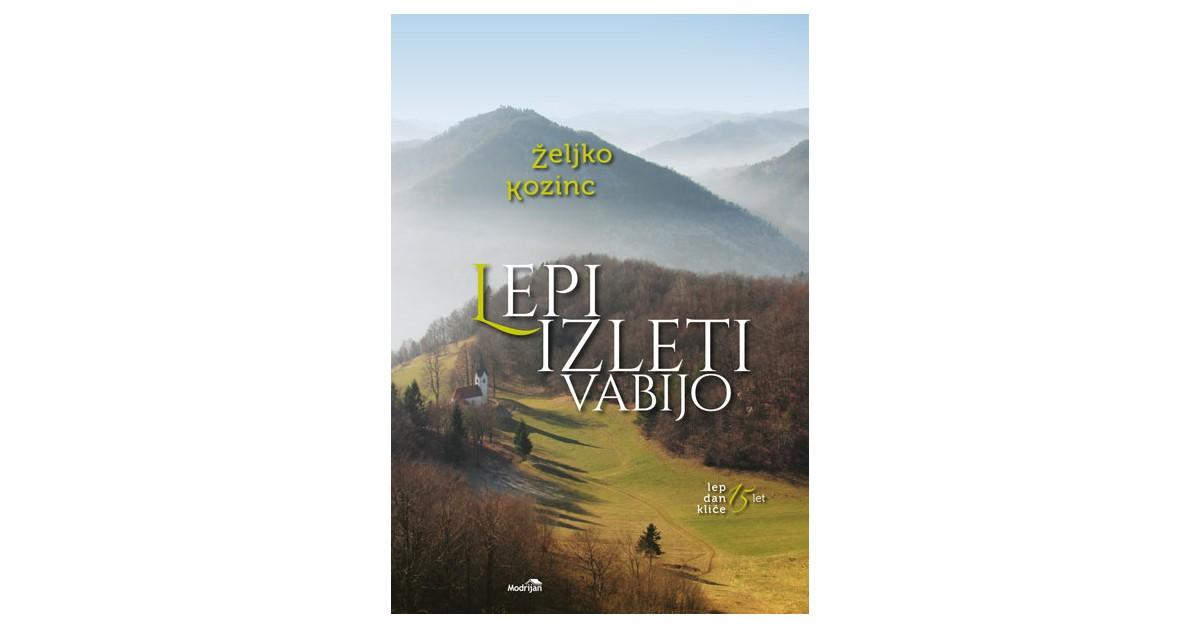 Lepi izleti vabijo - Željko Kozinc   Menschenrechtaufnahrung.org