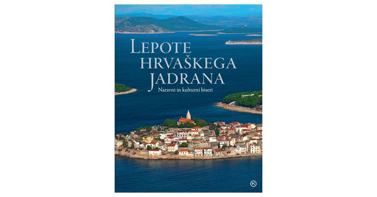 Lepote hrvaškega Jadrana - Neven Šerić | Fundacionsinadep.org