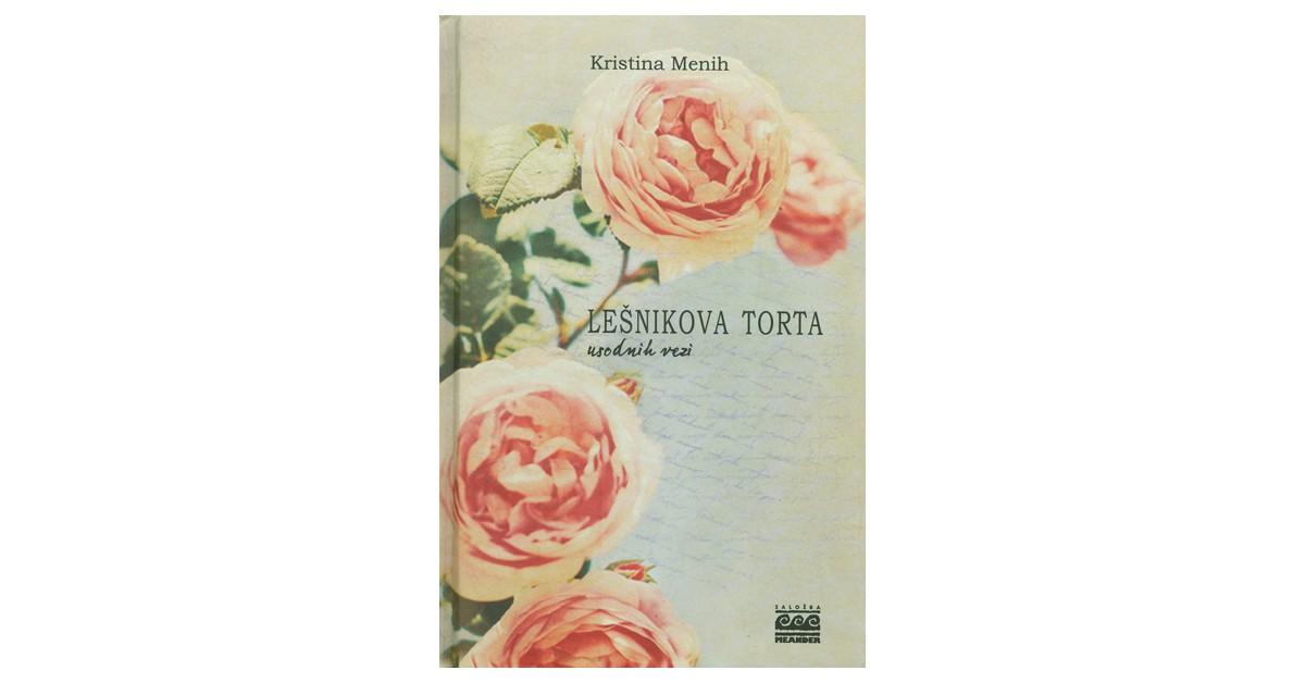 Lešnikova torta usodnih vezi - Kristina Menih | Fundacionsinadep.org