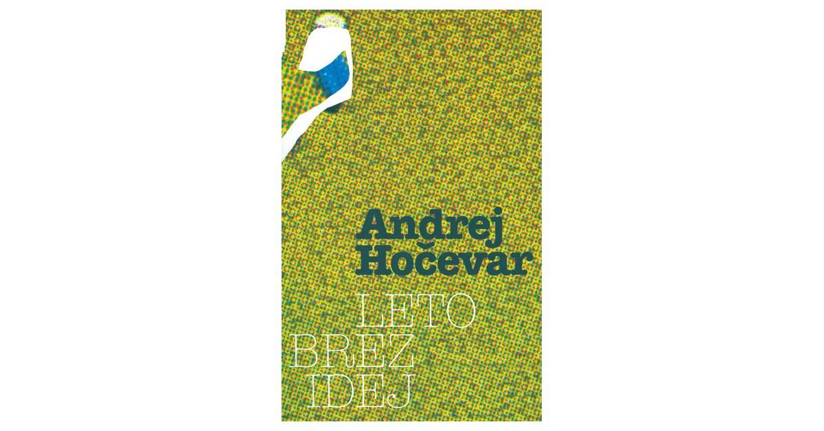 Leto brez idej - Andrej Hočevar   Fundacionsinadep.org