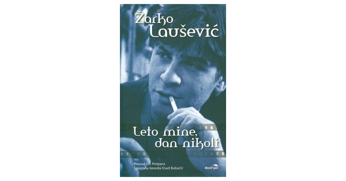 Leto mine, dan nikoli - Žarko Laušević | Fundacionsinadep.org