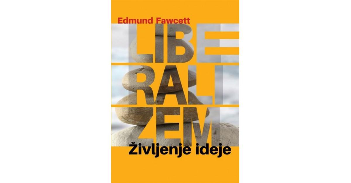 Liberalizem - Edmund Fawcett   Fundacionsinadep.org