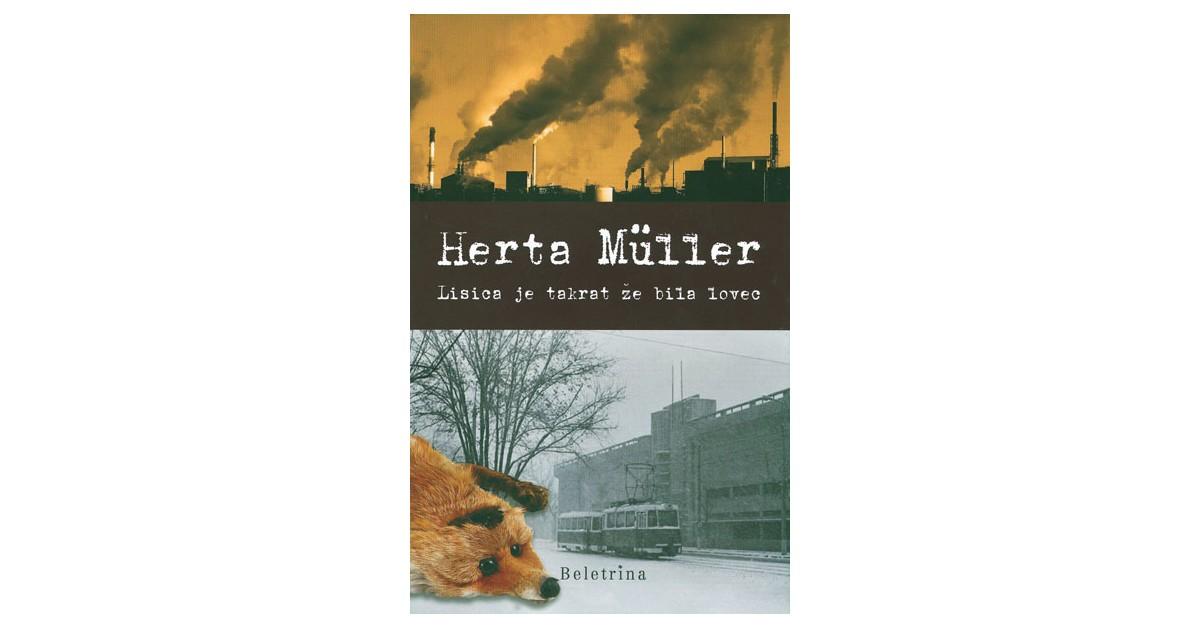 Lisica je takrat že bila lovec - Herta Müller   Menschenrechtaufnahrung.org