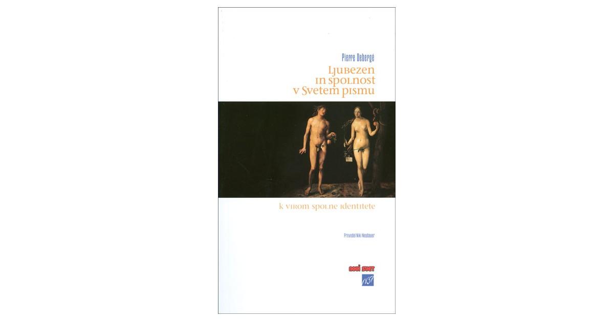 Ljubezen in spolnost v Svetem pismu - Pierre Debergé | Fundacionsinadep.org