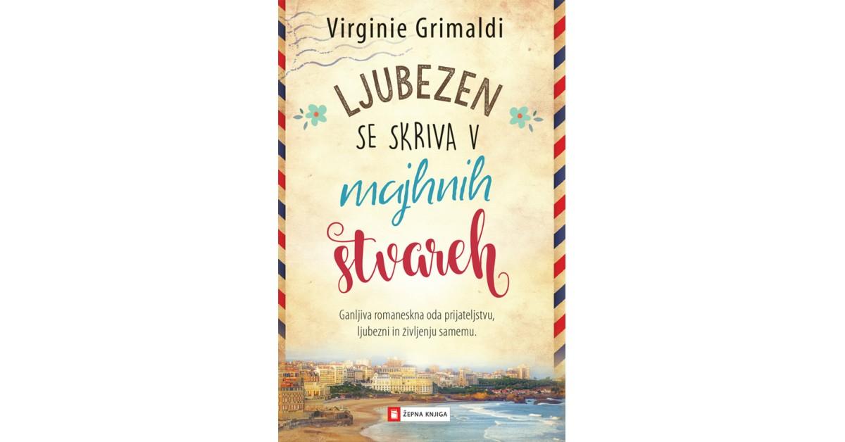 Ljubezen se skriva v majhnih stvareh - Virginie Grimaldi | Fundacionsinadep.org
