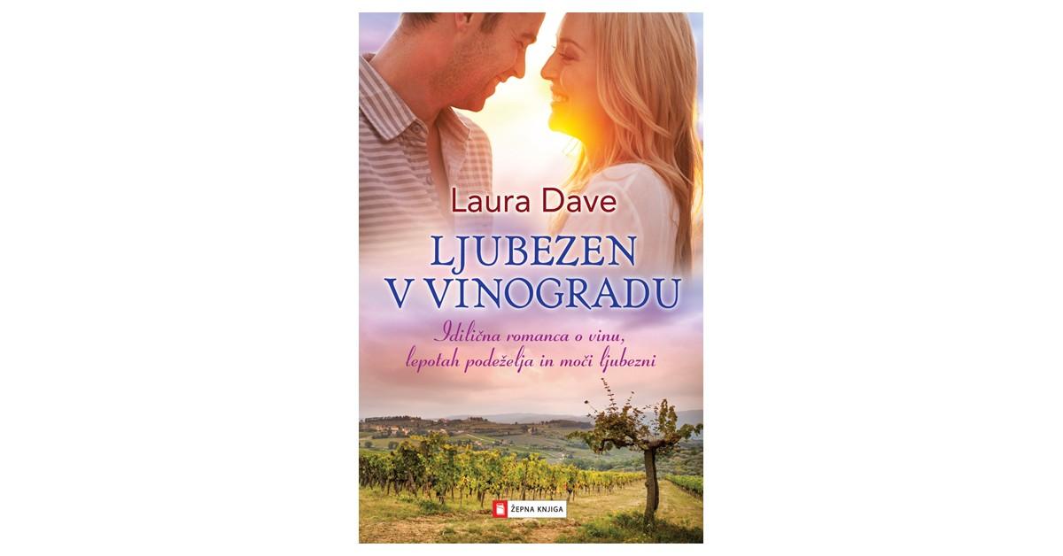 Ljubezen v vinogradu - Laura Dave | Fundacionsinadep.org