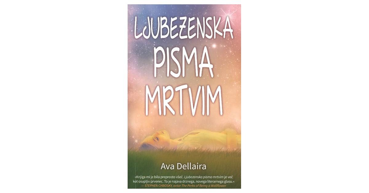 Ljubezenska pisma mrtvim - Ava Dellaira | Menschenrechtaufnahrung.org