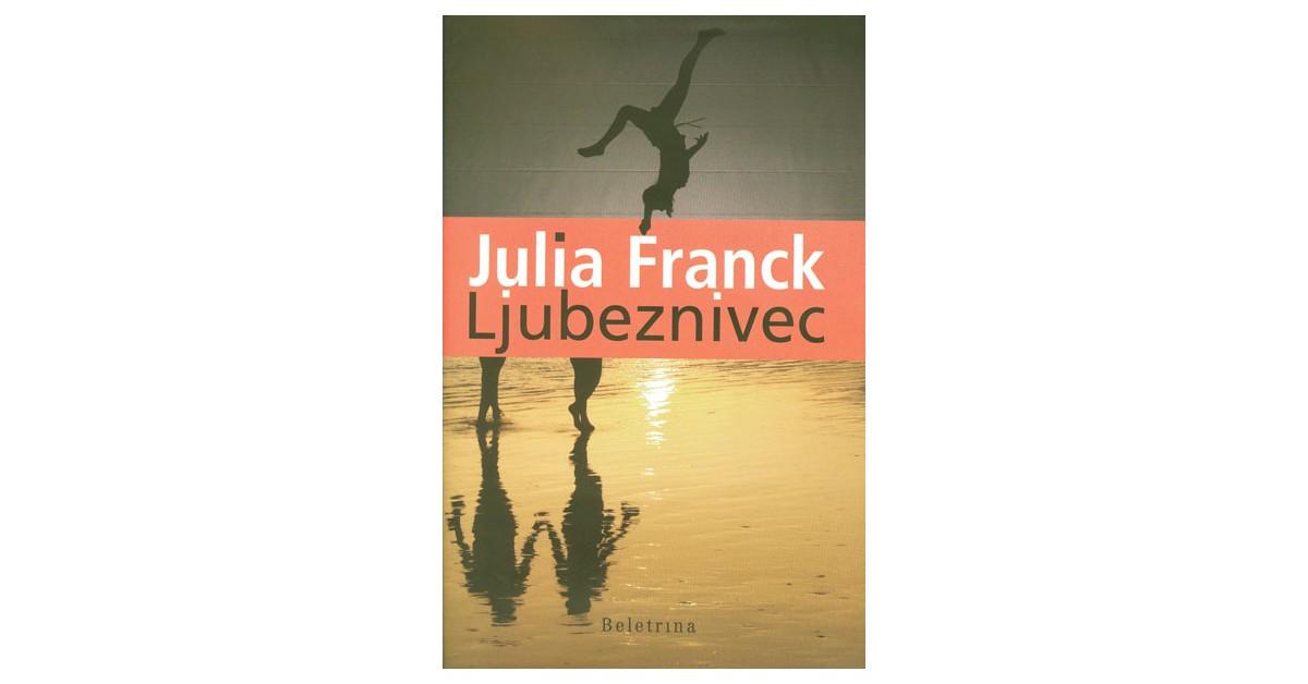 Ljubeznivec - Julia Franck | Fundacionsinadep.org