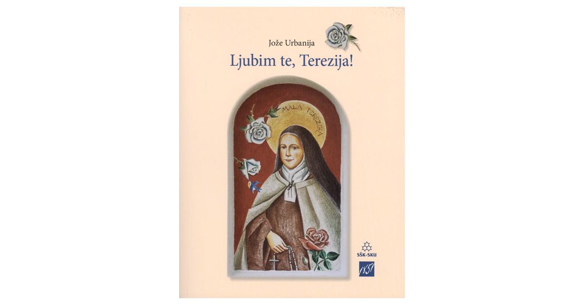 Ljubim te, Terezija! - Jože Urbanija | Menschenrechtaufnahrung.org