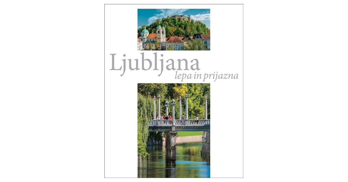 Ljubljana lepa in prijazna