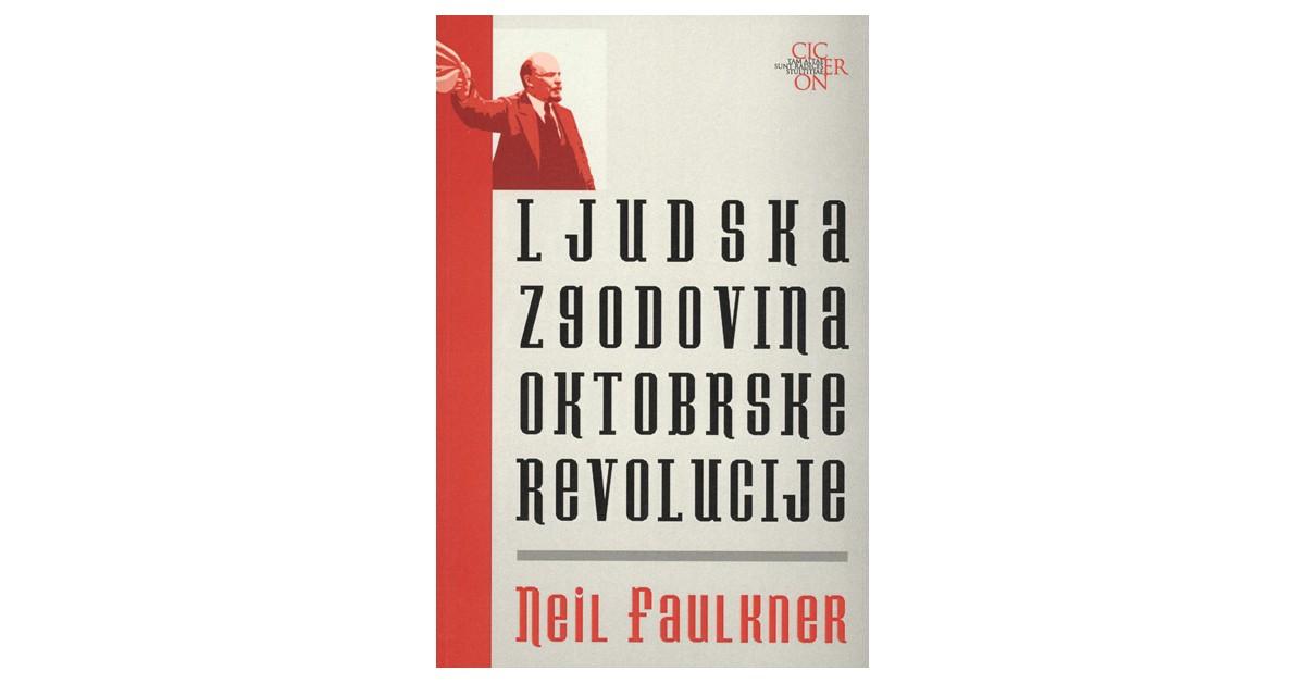 Ljudska zgodovina oktobrske revolucije - Neil Faulkner | Fundacionsinadep.org