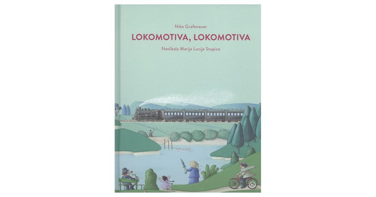 Lokomotiva, lokomotiva - Niko Grafenauer | Menschenrechtaufnahrung.org