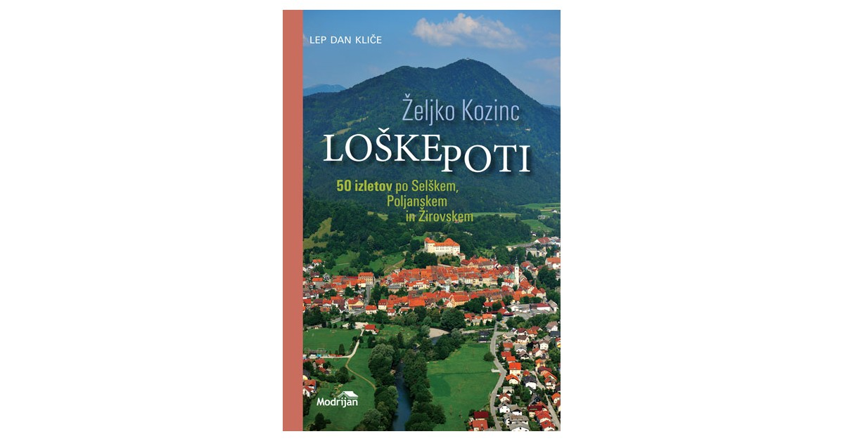 Loške poti - Željko Kozinc | Fundacionsinadep.org