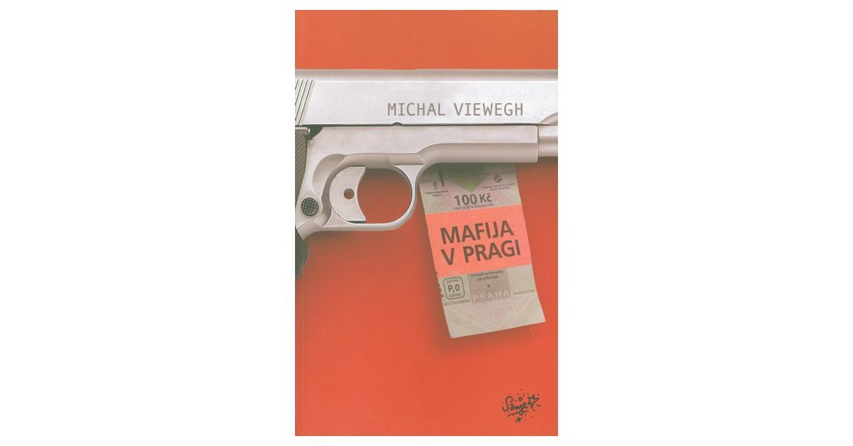 Mafija v Pragi - Michal Viewegh | Fundacionsinadep.org