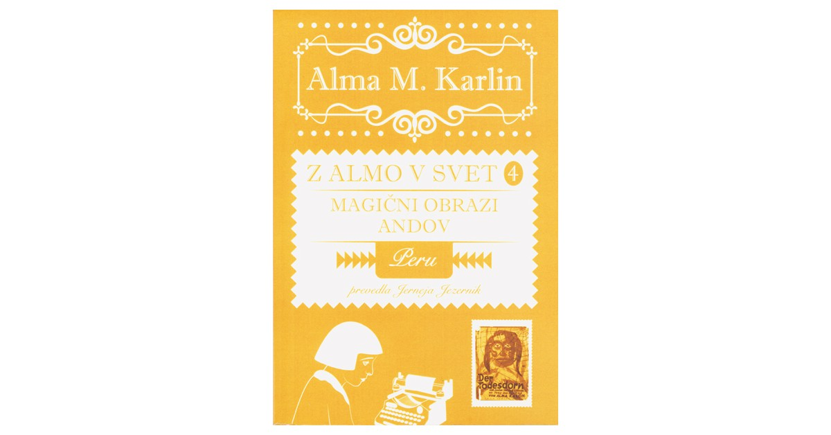 Magični obrazi Andov - Alma M. Karlin | Fundacionsinadep.org