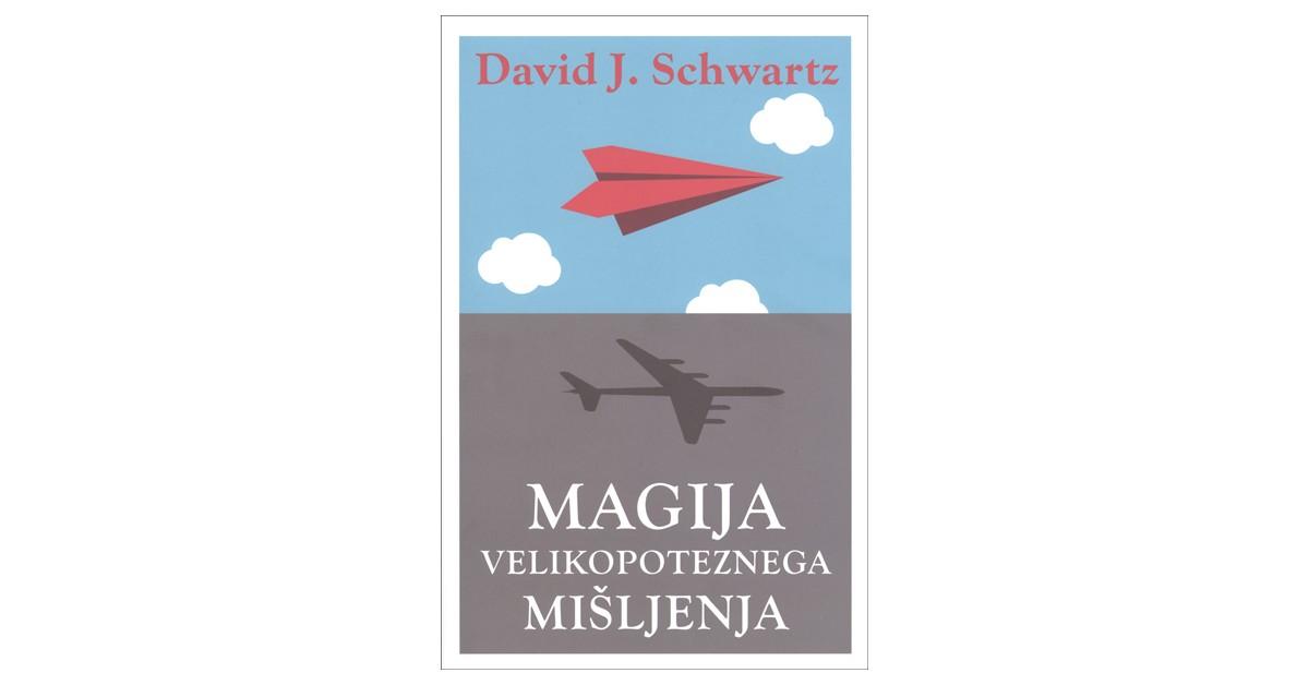 Magija velikopoteznega mišljenja - David J. Schwartz   Menschenrechtaufnahrung.org