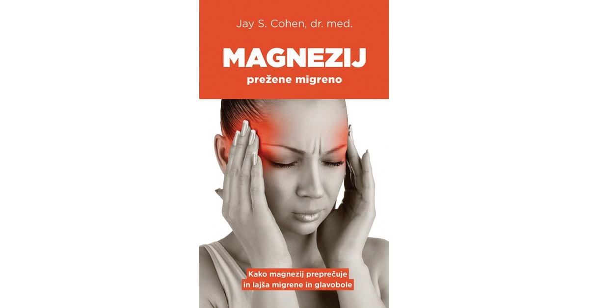 Magnezij prežene migreno - Jay S. Cohen   Fundacionsinadep.org