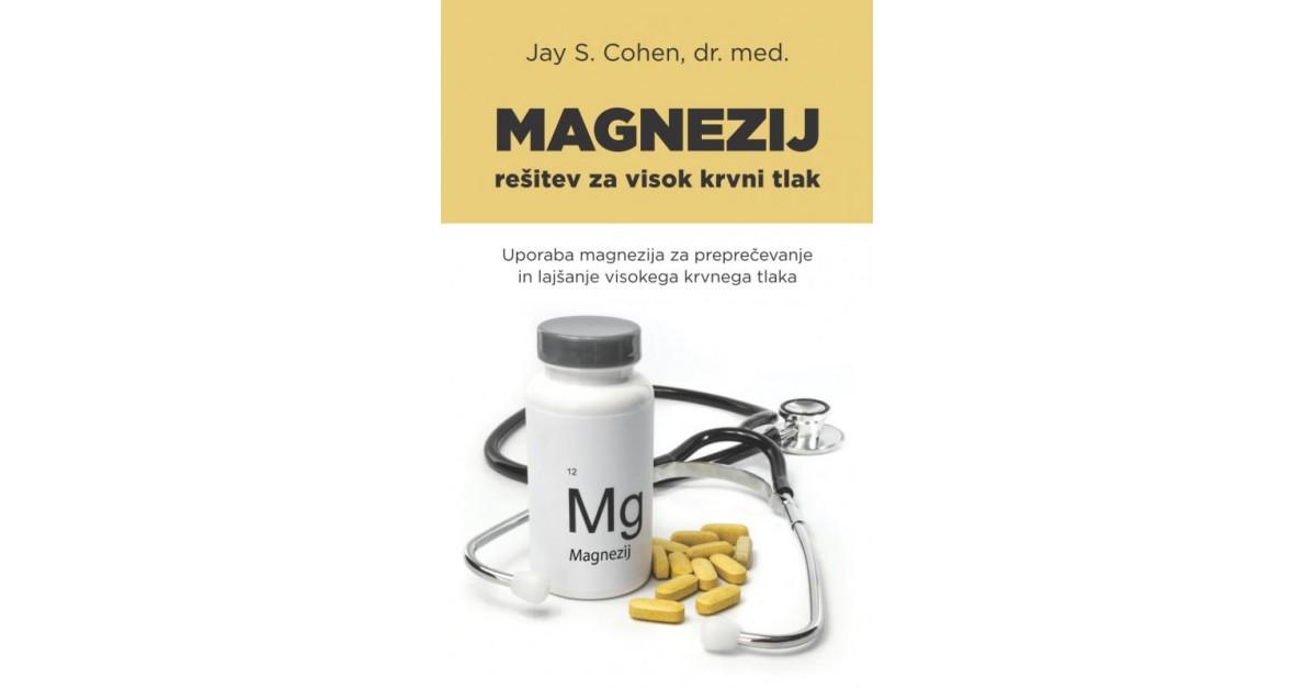 Magnezij, rešitev za visok krvni tlak - Jay S. Cohen | Menschenrechtaufnahrung.org