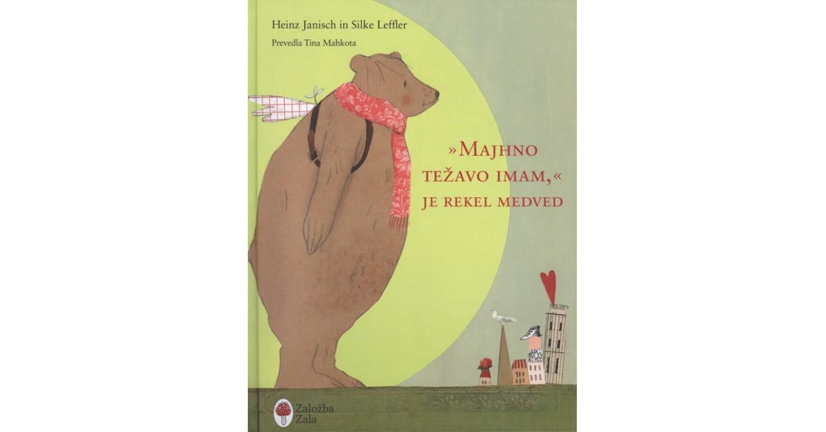 ˝Majhno težavo imam,˝ je rekel medved - Heinz Janisch   Fundacionsinadep.org