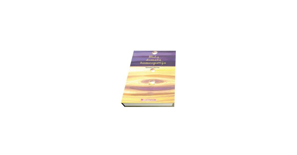 Mala domača homeopatija - Gorazd Gavez | Fundacionsinadep.org