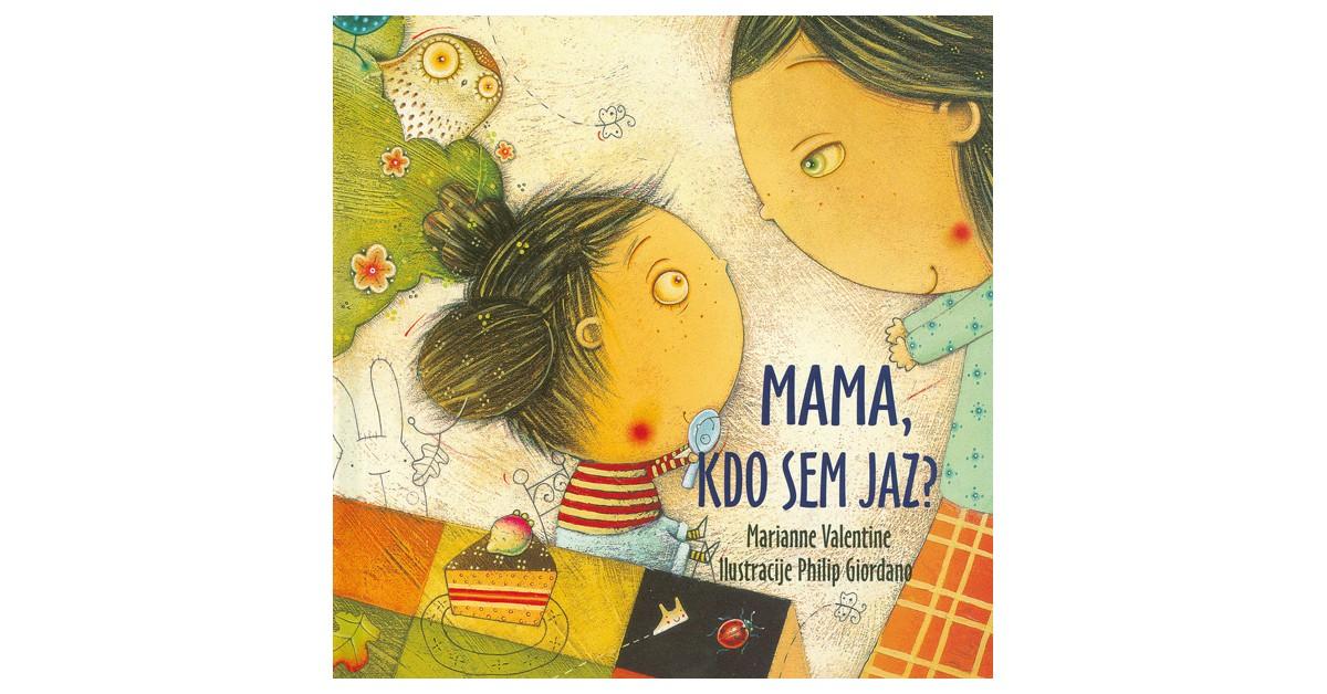 Mama, kdo sem jaz? - Marianne Valentine   Fundacionsinadep.org