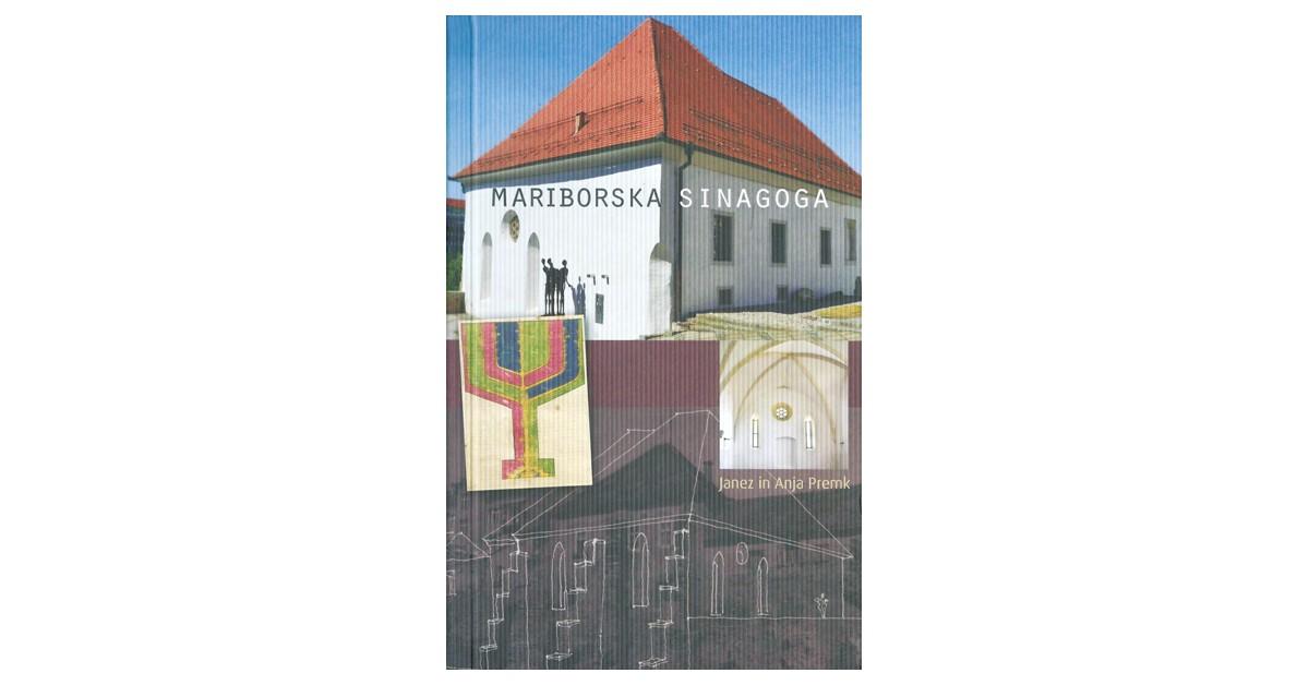 Mariborska sinagoga - Anja Premk, Janez Premk | Menschenrechtaufnahrung.org