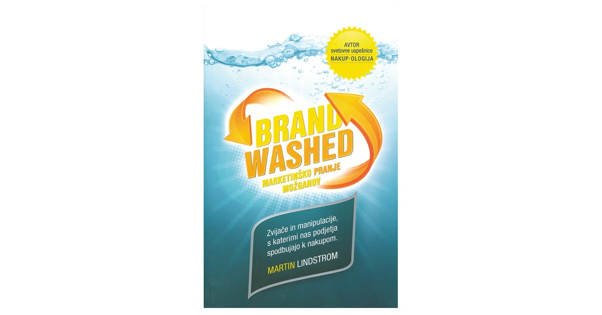 Marketinško pranje možganov - Martin Lindstrom | Fundacionsinadep.org