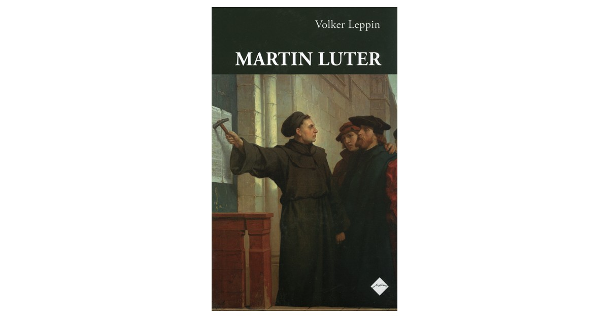 Martin Luter - Volker Leppin | Fundacionsinadep.org