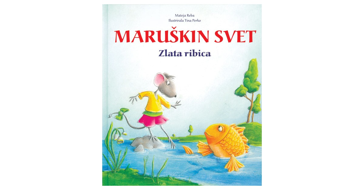 Maruškin svet: Zlata ribica - Mateja Reba   Fundacionsinadep.org
