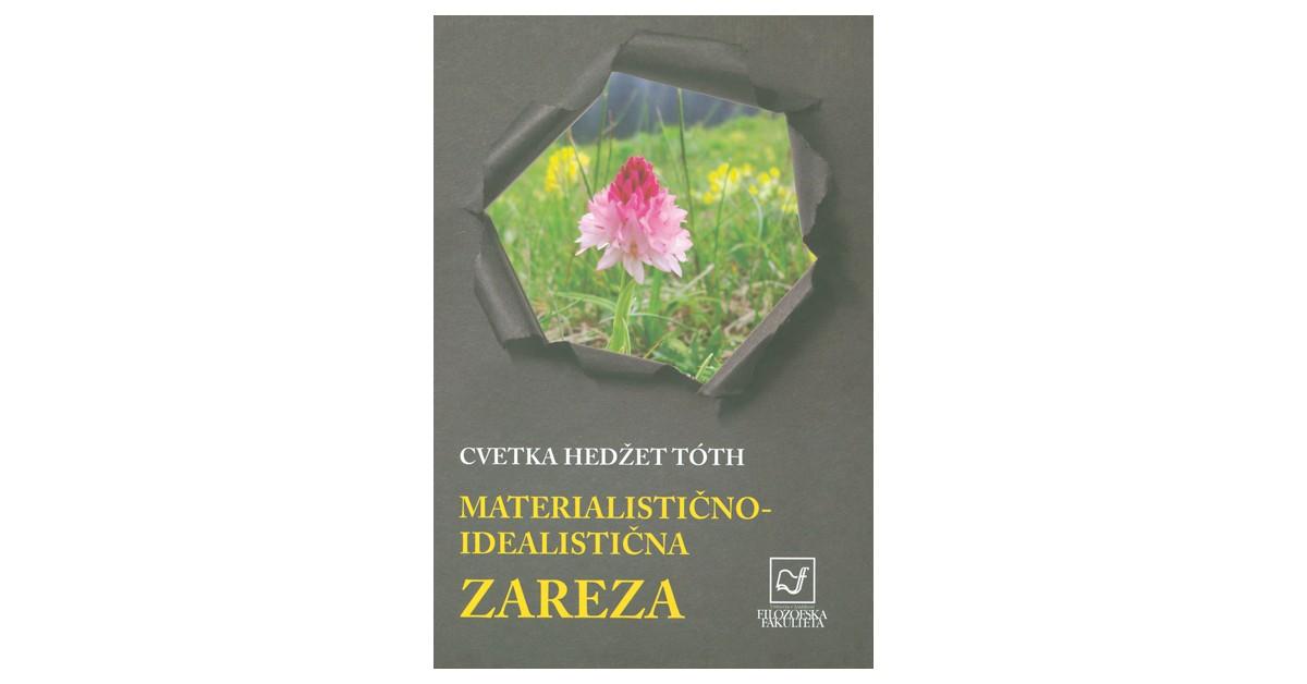 Materialistično-idealistična zareza - Cvetka Hedžet Tóth | Fundacionsinadep.org