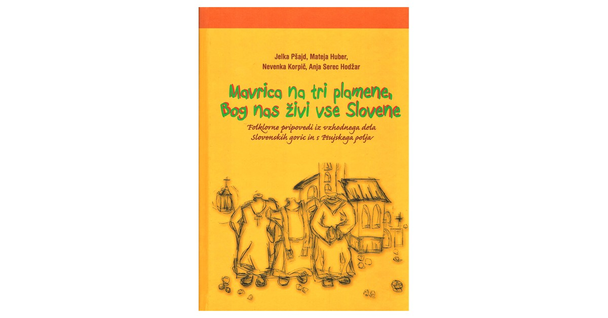 Mavrica na tri plamene, bog nas živi vse Slovene