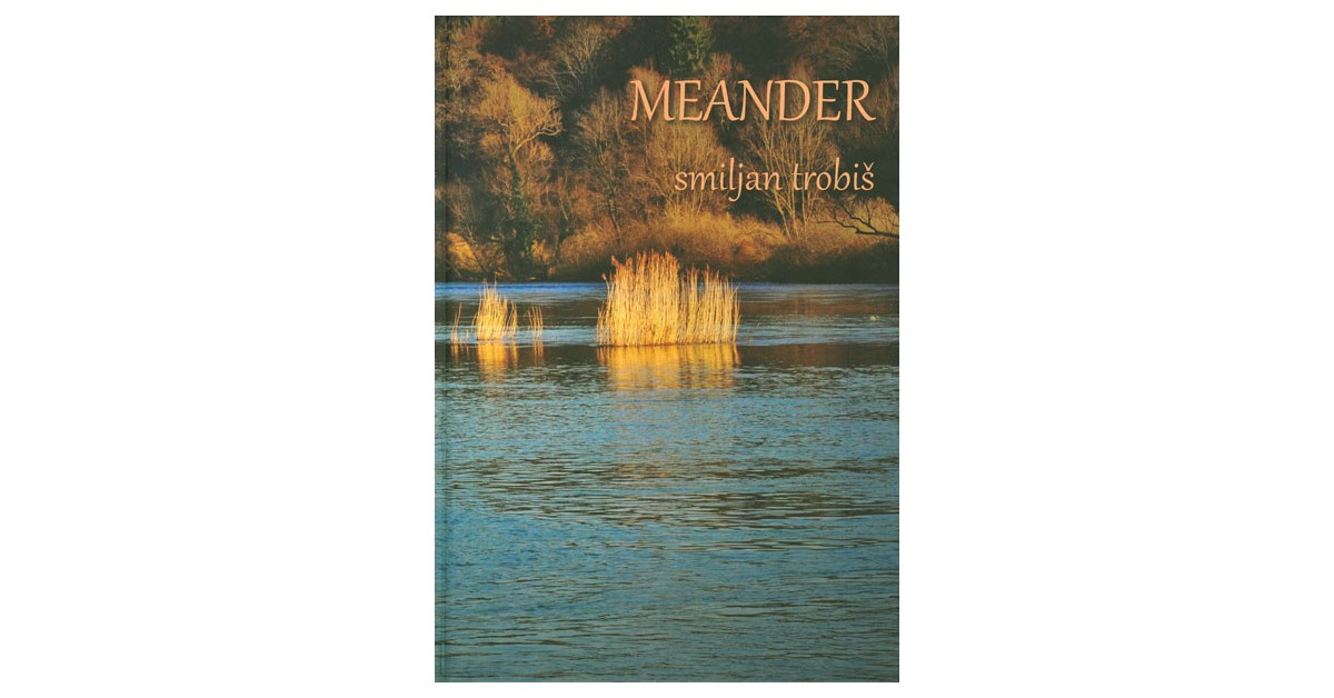 Meander - Smiljan Trobiš | Menschenrechtaufnahrung.org