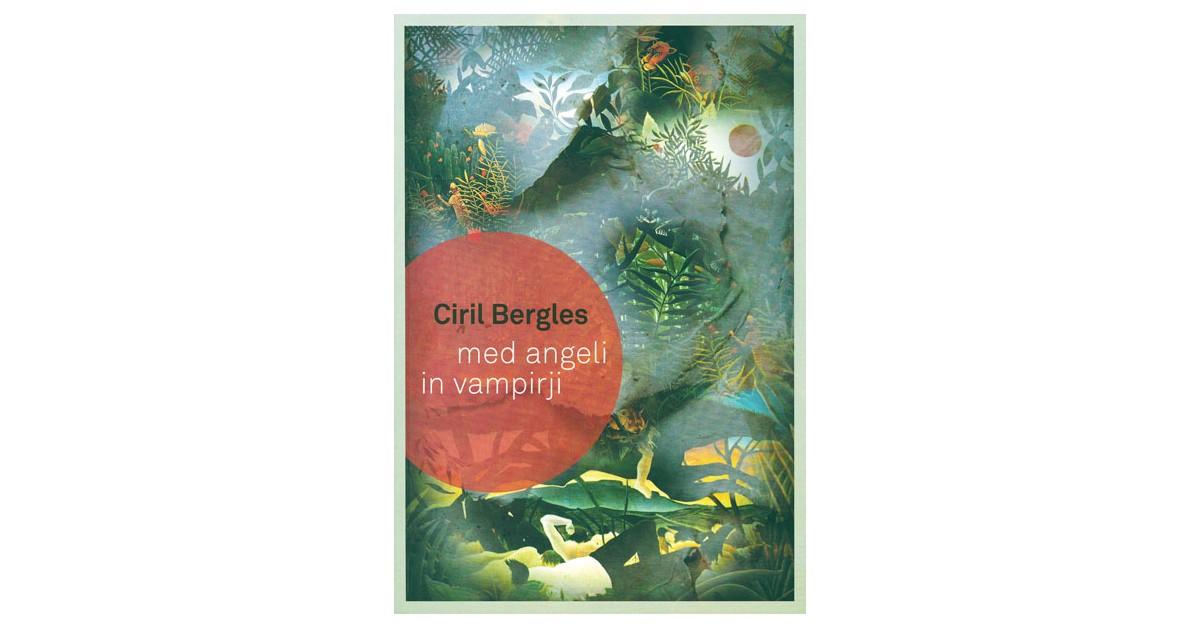 Med angeli in vampirji - Ciril Bergles | Menschenrechtaufnahrung.org