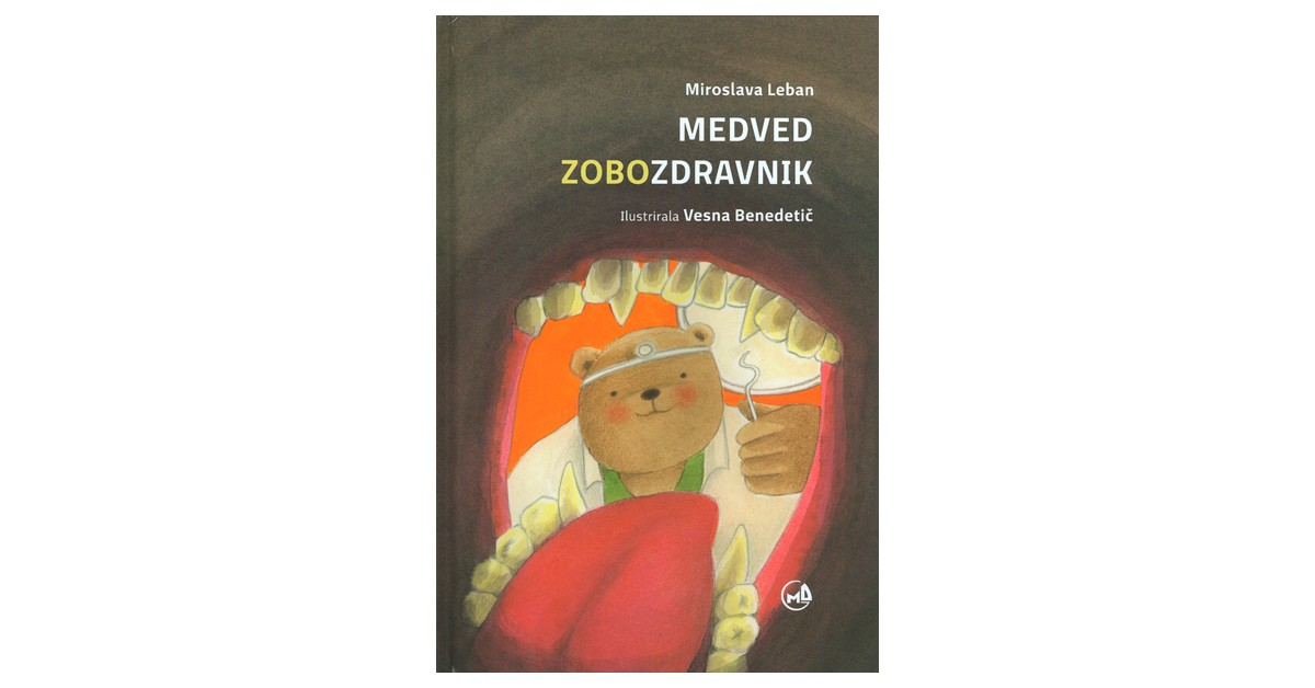 Medved zobozdravnik - Miroslava Leban | Fundacionsinadep.org