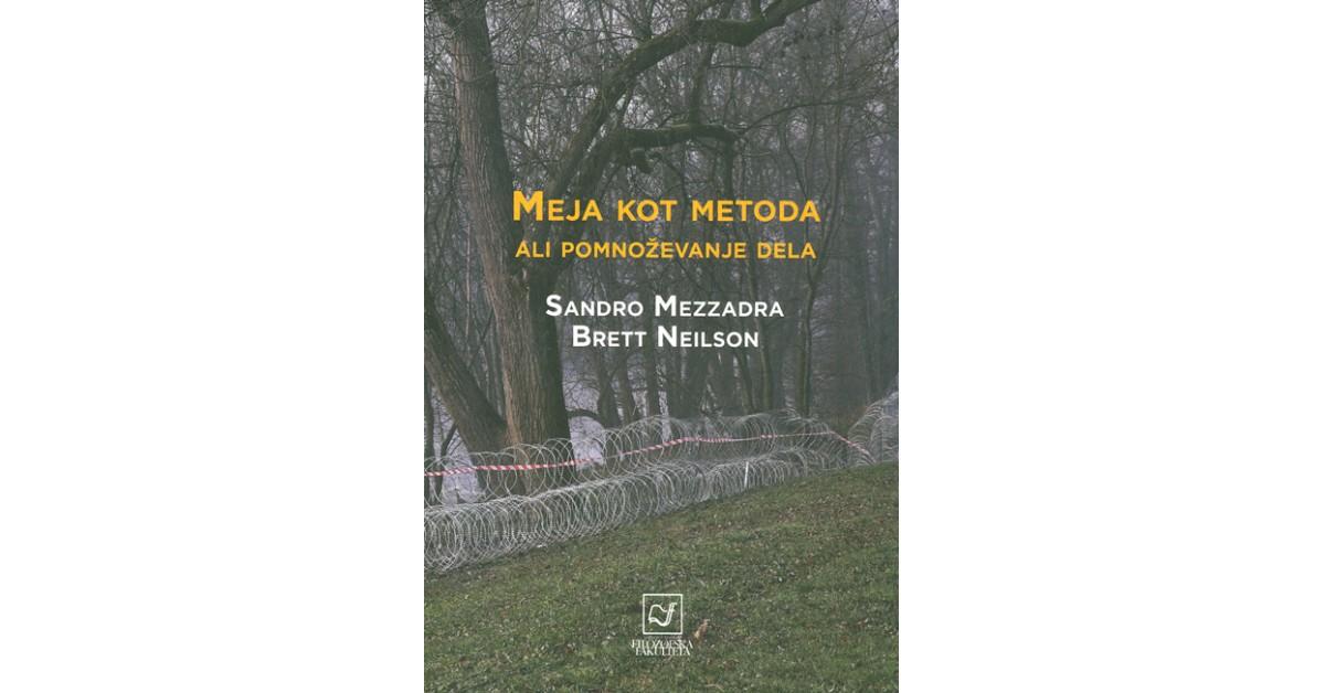 Meja kot metoda ali pomnoževanja dela - Sandro Mezzadra, Brett Neilson | Fundacionsinadep.org
