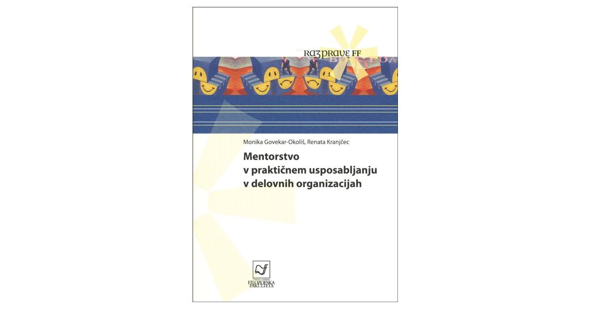 Mentorstvo v praktičnem usposabljanju v delovnih organizacijah - Monika Govekar-Okoliš, Renata Kranjčec | Menschenrechtaufnahrung.org
