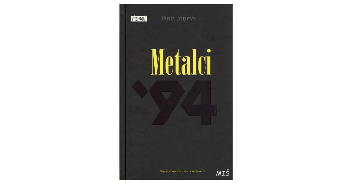Metalci ´94 - Jānis Joņevs | Fundacionsinadep.org