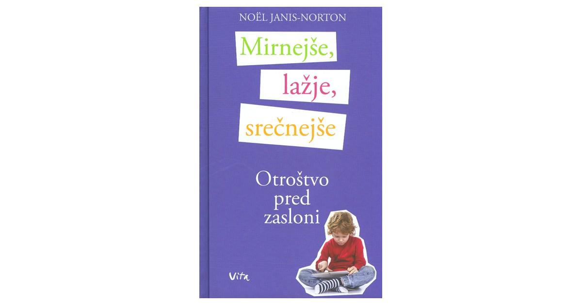 Mirnejše, lažje, srečnejše otroštvo pred zasloni - Noël Janis-Norton | Fundacionsinadep.org