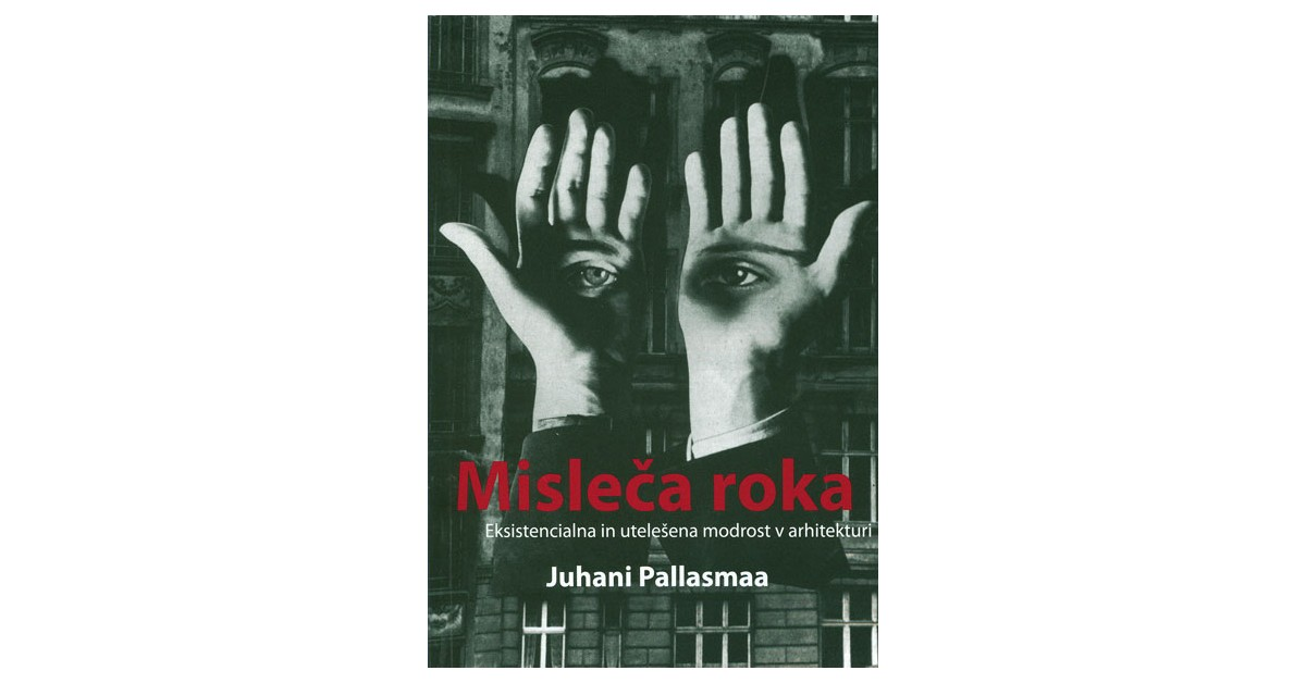 Misleča roka - Juhami Pallasmaa | Menschenrechtaufnahrung.org