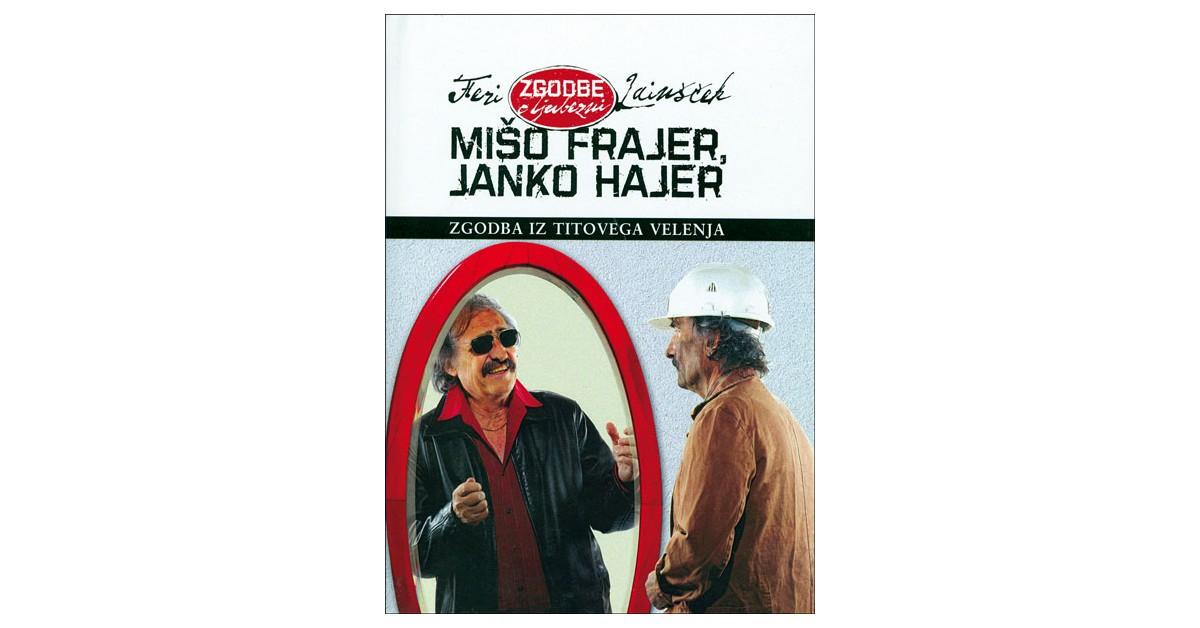 Mišo frajer, Janko hajer - Feri Lainšček | Fundacionsinadep.org