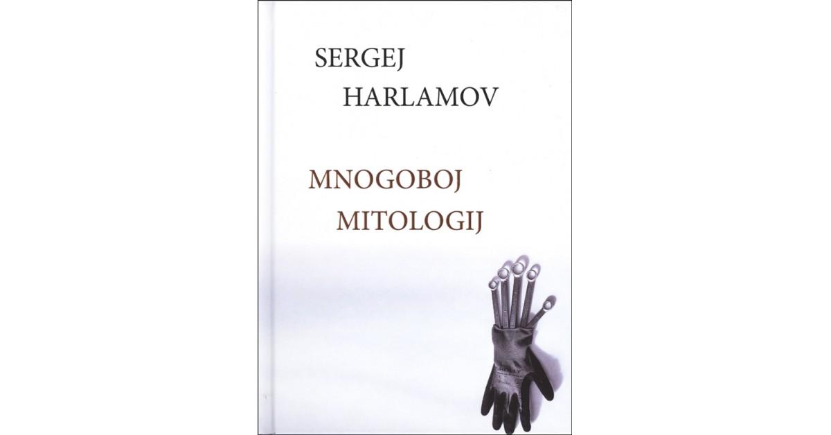Mnogoboj mitologij - Sergej Harlamov | Menschenrechtaufnahrung.org